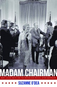 Madam Chairman: Mary Louise Smith and the Republican Revival after Watergate book cover