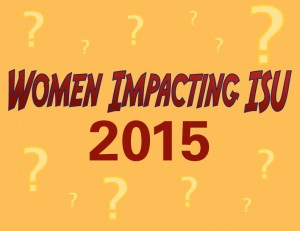 Seeking nominations for the 2015 Women Impacting ISU Calendar.