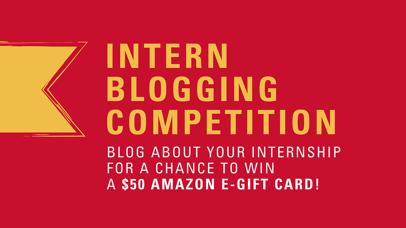Intern Blogging Competition. Blog about your internship for a chance to win a $50 Amazon e-gift card