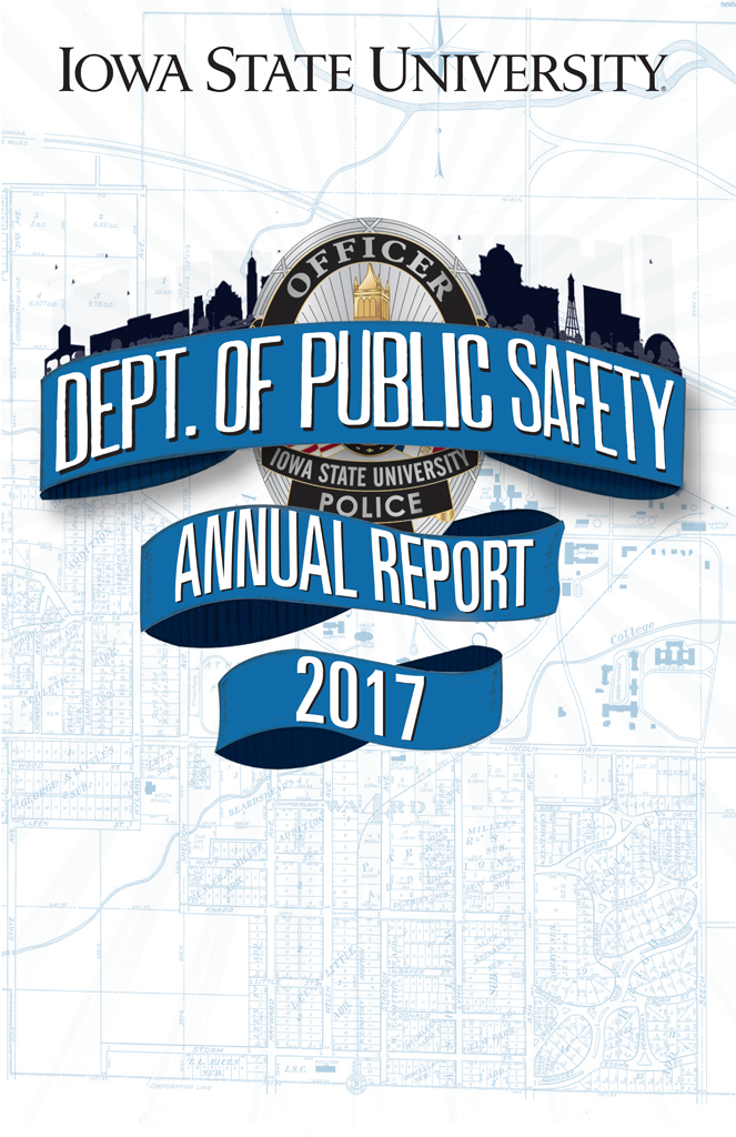 2017 Iowa State University Dept. of Public Safety Annual Report. Design by John Hesse