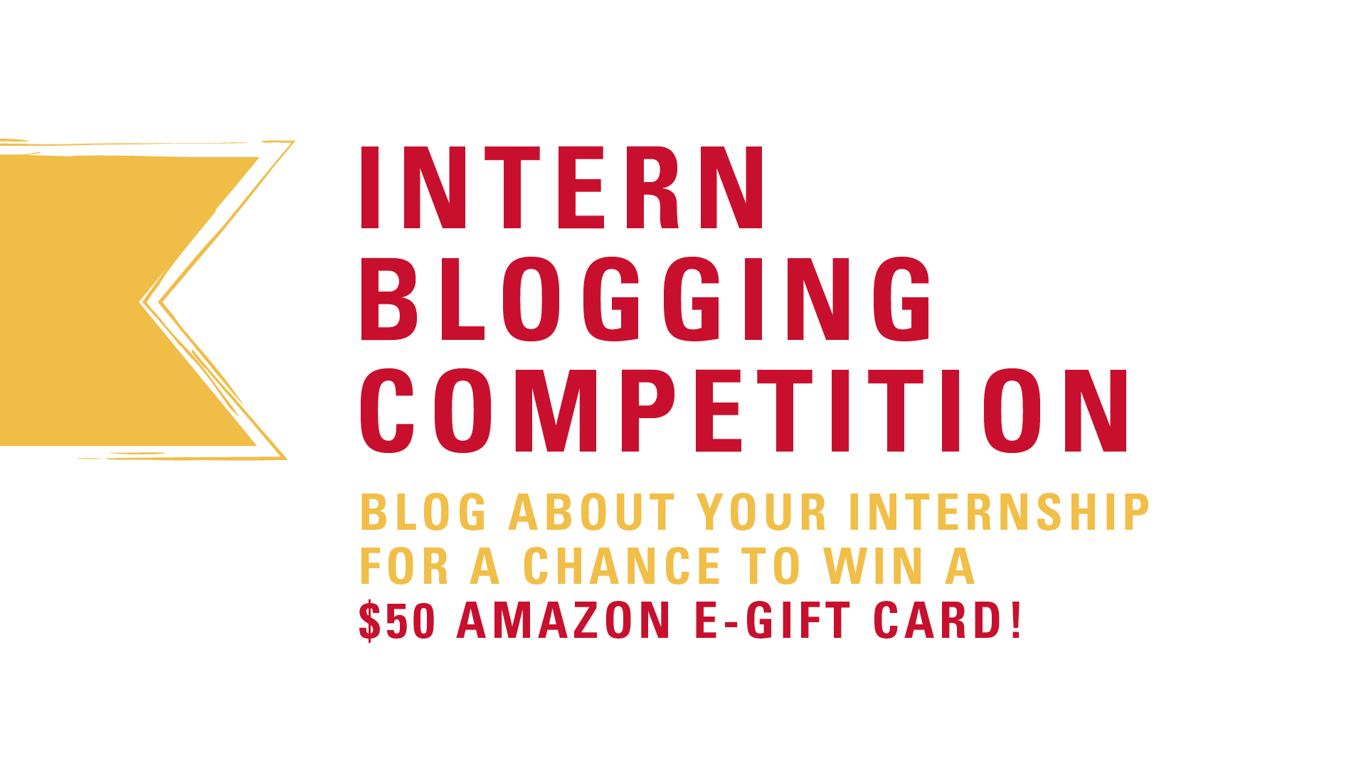 Intern Blogging Competition: Blog about your internship for a chance to win a $50 Amazon E-Gift Card