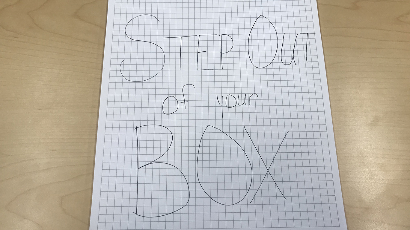 """Step Out of Your Box"""