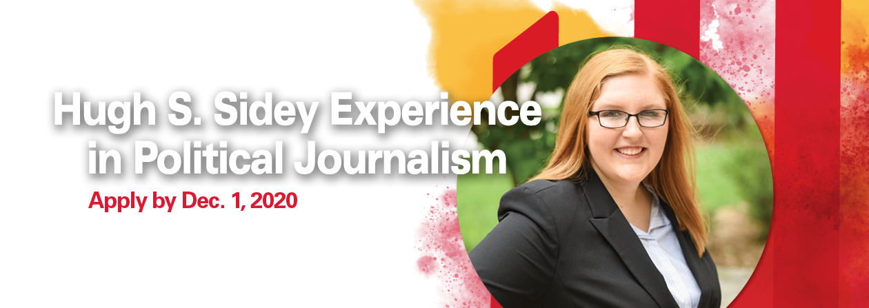 Hugh S. Sidey Experience in Political Journalism - Apply by Dec. 1, 2020