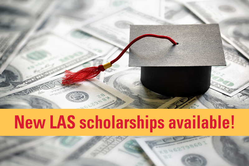 "Image with graduation cap on top of money. Text on image reads ""New LAS scholarships available!"""