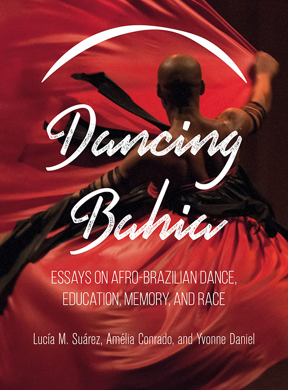 Book cover with photo of dancer - Dancing Bahia - Essays on Afro-Brazilian Dance, Education, Memory and Race