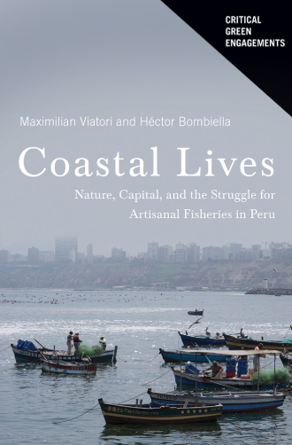 Cover of book Coastal Lives: Nature, Capital, and the Struggle for Artisanal Fisheries in Peru. Shows fishing boats in water with city skyline in background.