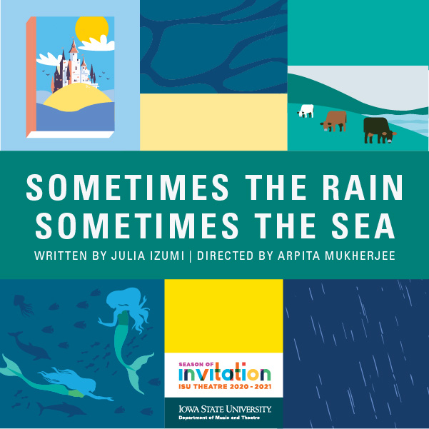 Image description: Blue, green, and yellow boxes with illustrations of a castle, mermaids, and cows. Text reads Sometimes the Rain, Sometimes the Sea, written by Julia Izumi, directed by Arpita Mukherjee