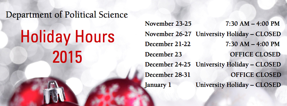 Department of POL S Holiday Hours- 2015