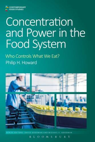 Concentration and Power in the Food System book cover, Phillip Howard