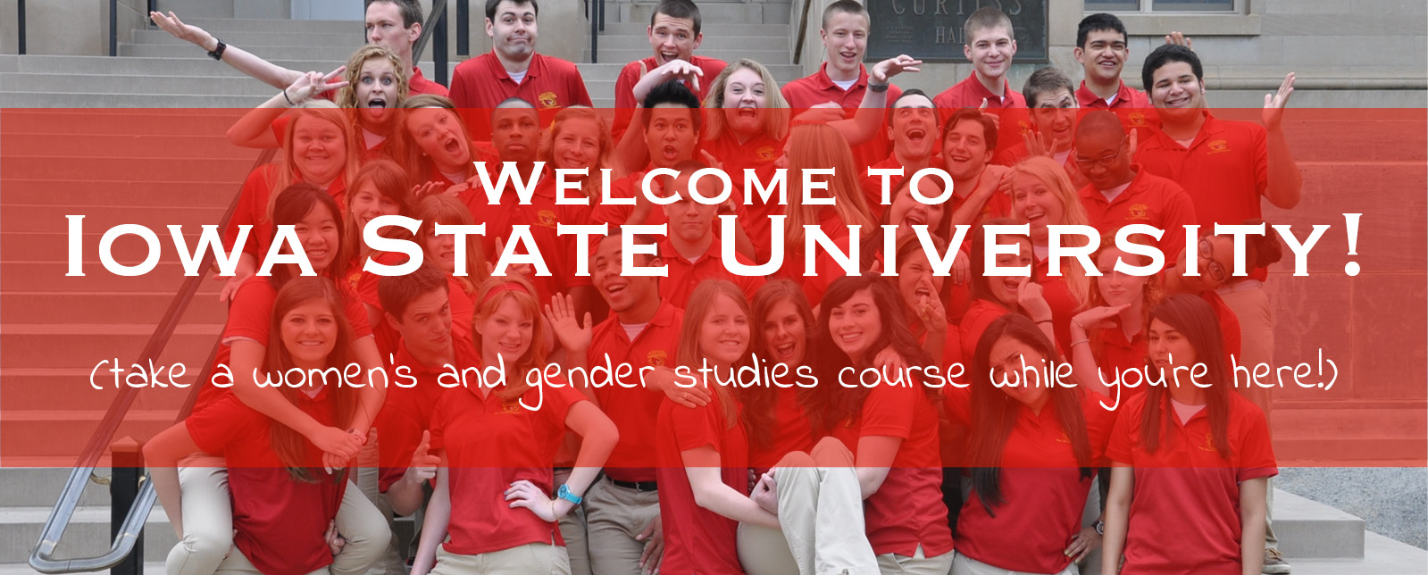 Welcome to Iowa State University! (take a women's and gender studies course while you're here!)